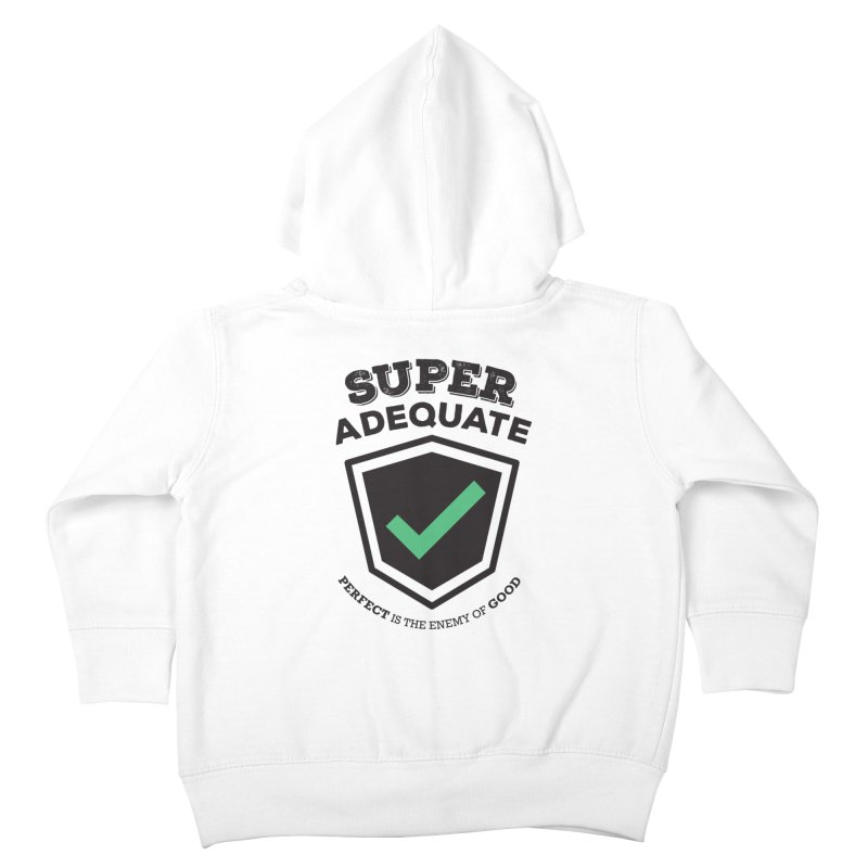 Super Adequate (dark) Kids Toddler Zip-Up Hoody by ashsans art & design shop