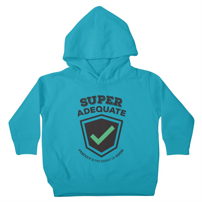 Super Adequate (dark) Kids Toddler Pullover Hoody by ashsans art & design shop