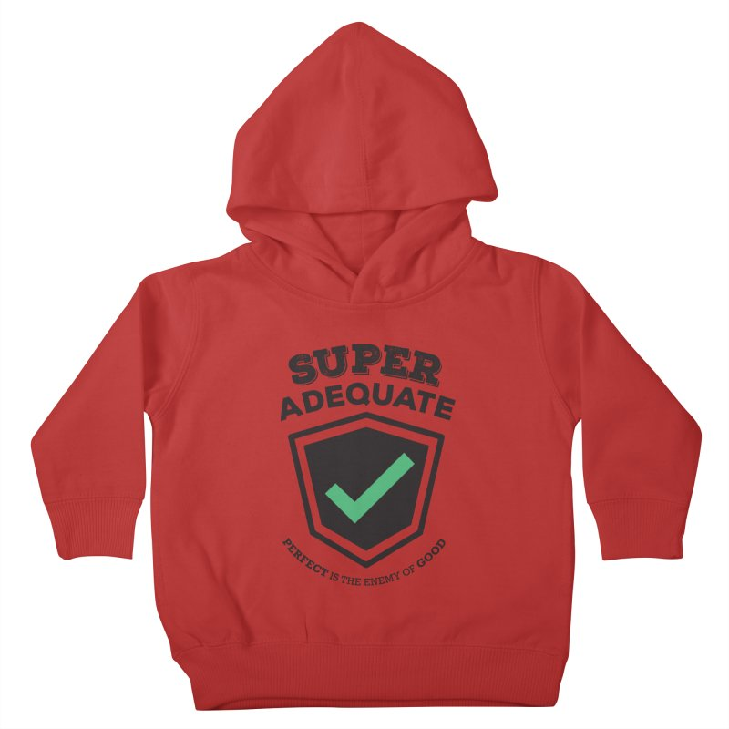 Super Adequate (dark) Kids Toddler Pullover Hoody by ashsans art & design shop