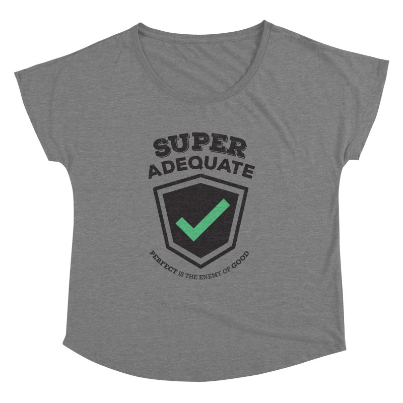 Super Adequate (dark) Women's Dolman Scoop Neck by ashsans art & design shop