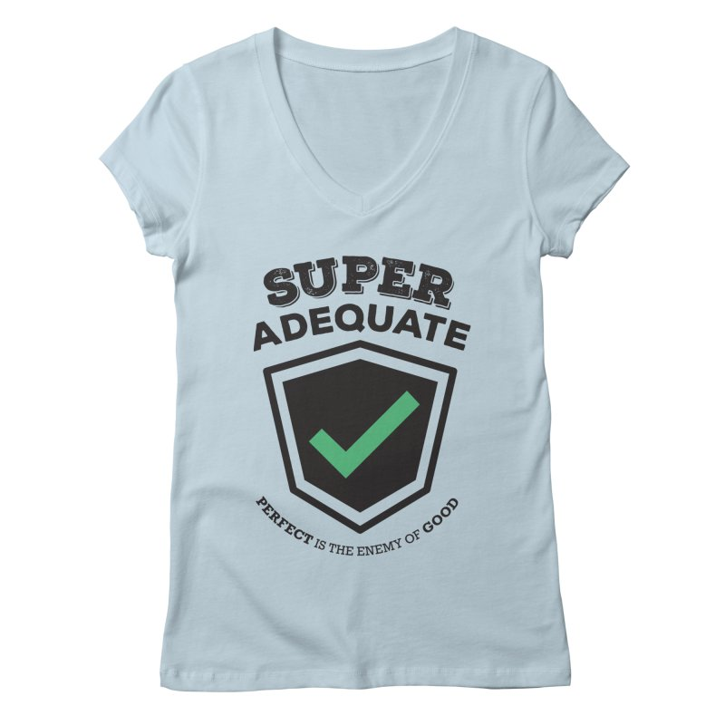 Super Adequate (dark) Women's Regular V-Neck by ashsans art & design shop