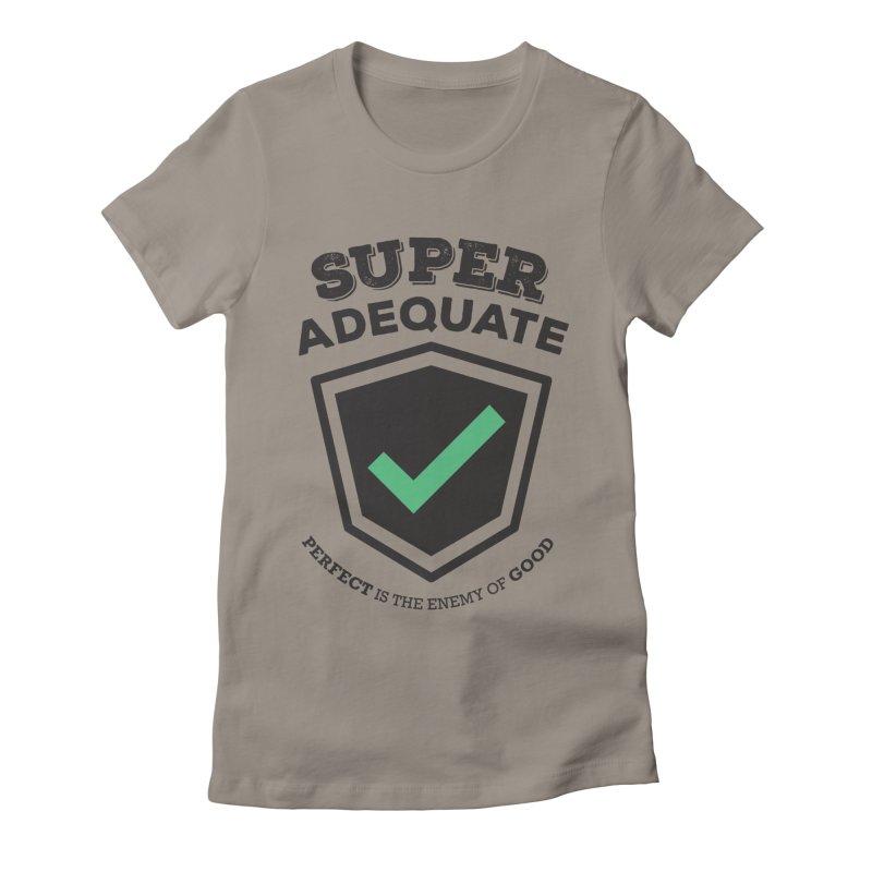 Super Adequate (dark) Women's Fitted T-Shirt by ashsans art & design shop