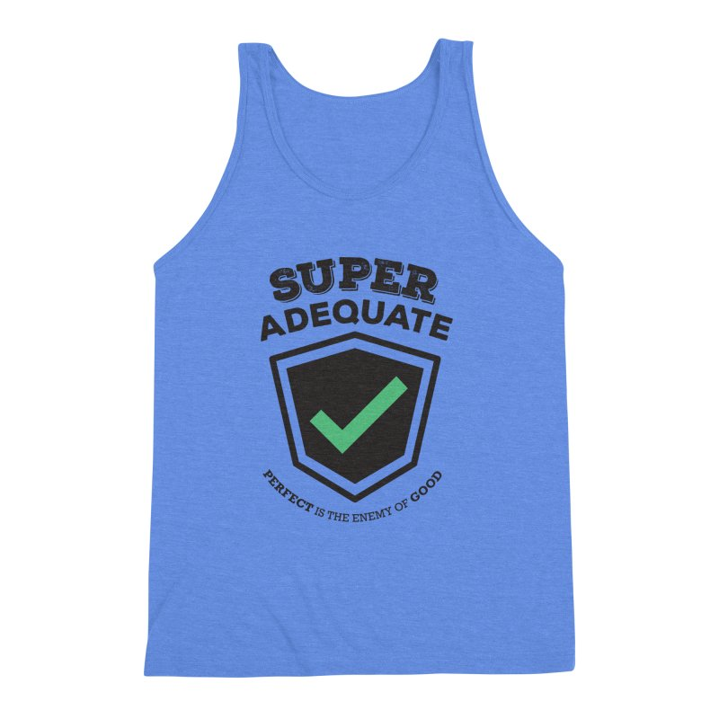 Super Adequate (dark) Men's Triblend Tank by ashsans art & design shop