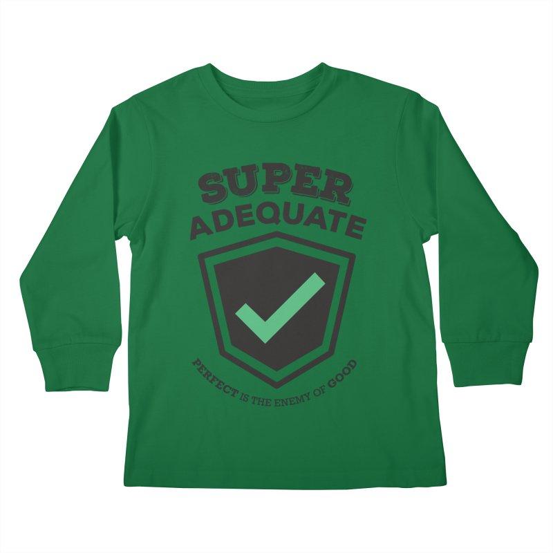 Super Adequate (dark) Kids Longsleeve T-Shirt by ashsans art & design shop