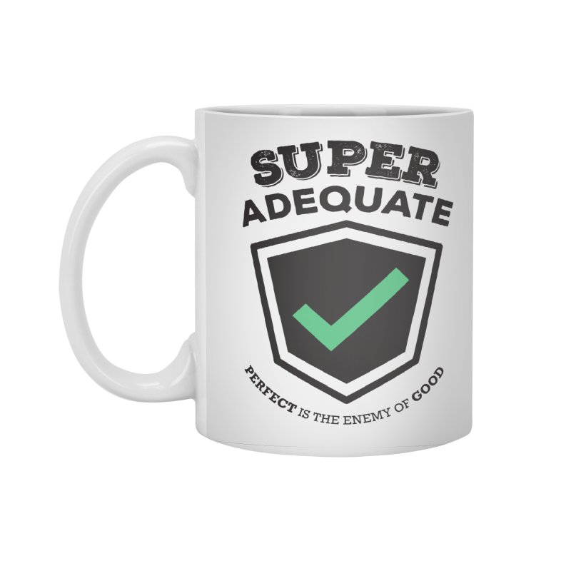 Super Adequate (dark) Accessories Standard Mug by ashsans art & design shop