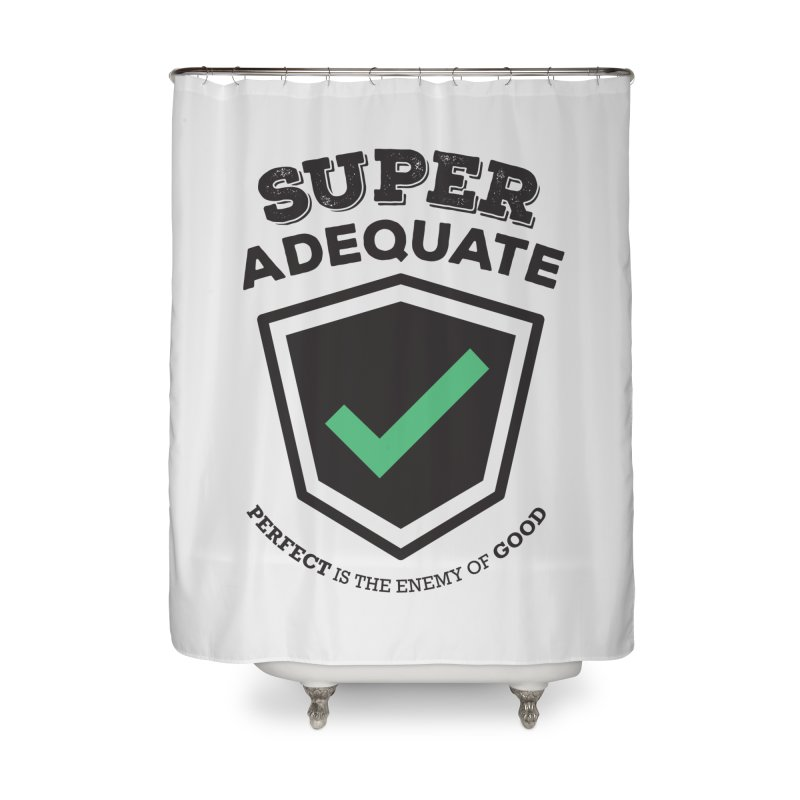 Super Adequate (dark) Home Shower Curtain by ashsans art & design shop