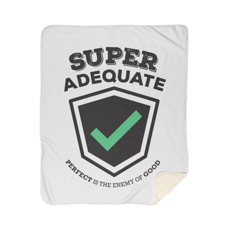 Super Adequate (dark) Home Sherpa Blanket Blanket by ashsans art & design shop