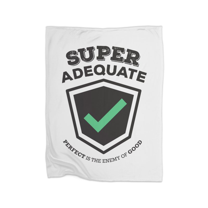 Super Adequate (dark) Home Fleece Blanket Blanket by ashsans art & design shop