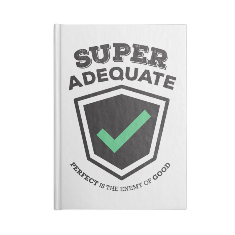 Super Adequate (dark) Accessories Lined Journal Notebook by ashsans art & design shop