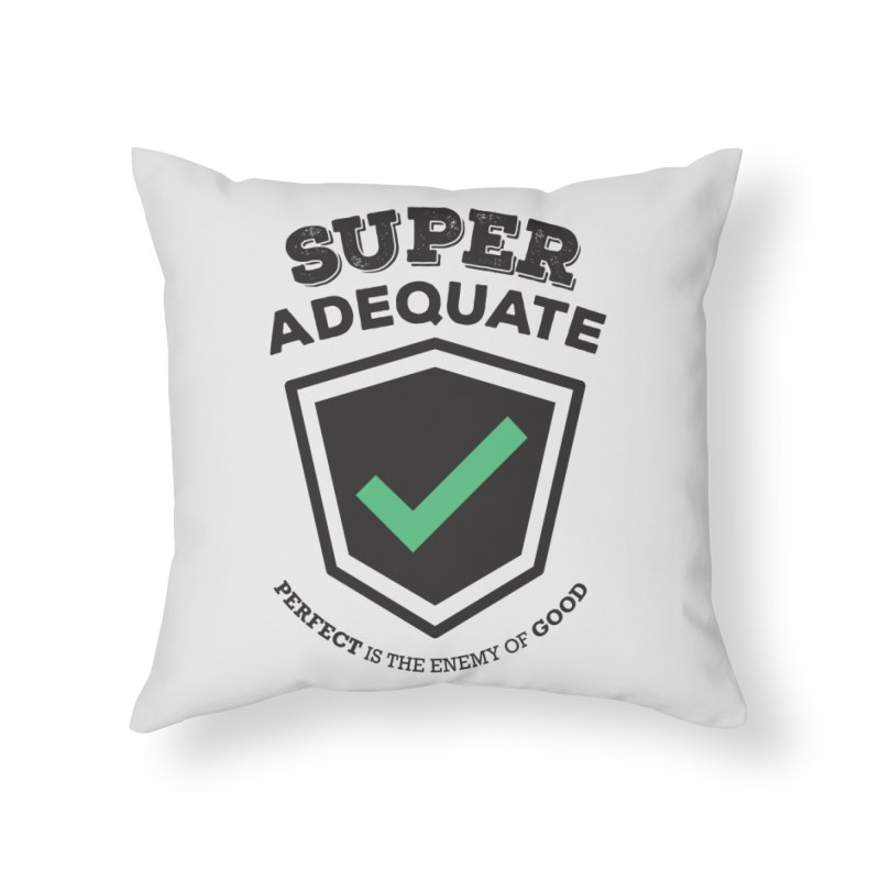 Super Adequate (dark) Home Throw Pillow by ashsans art & design shop