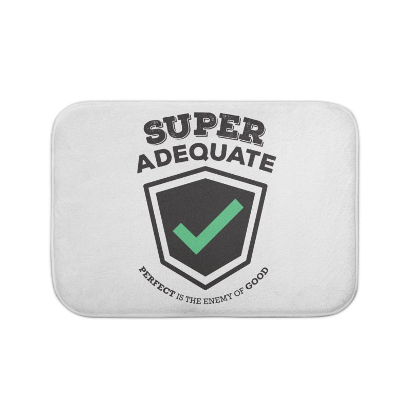 Super Adequate (dark) Home Bath Mat by ashsans art & design shop