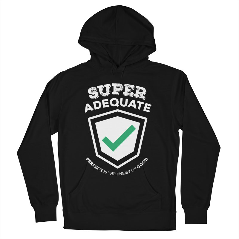 Super Adequate (light) Women's French Terry Pullover Hoody by ashsans art & design shop