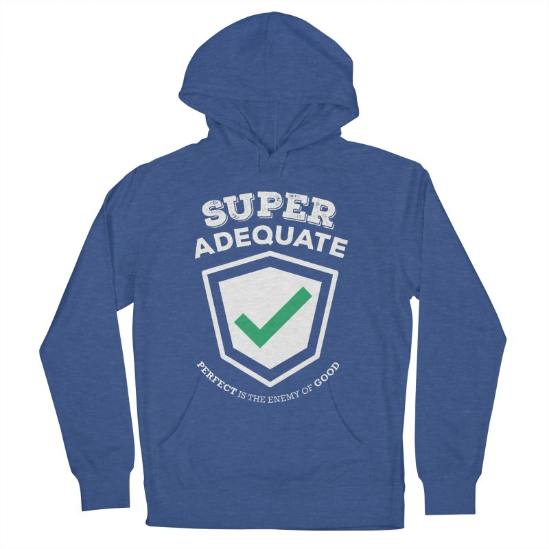 Super Adequate (light) Men's French Terry Pullover Hoody by ashsans art & design shop