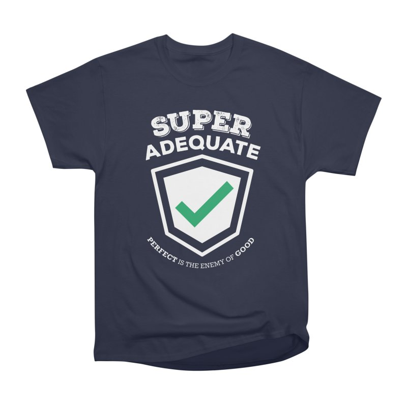 Super Adequate (light) Women's Heavyweight Unisex T-Shirt by ashsans art & design shop