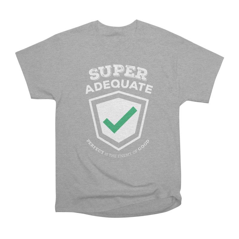 Super Adequate (light) Women's Heavyweight Unisex T-Shirt by ashsans art & design shop