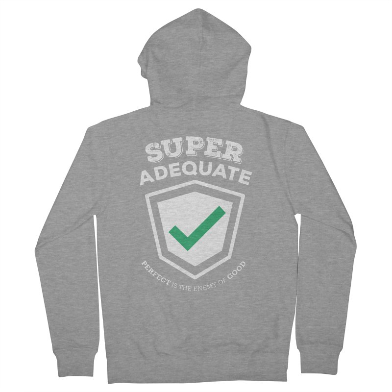 Super Adequate (light) Women's French Terry Zip-Up Hoody by ashsans art & design shop