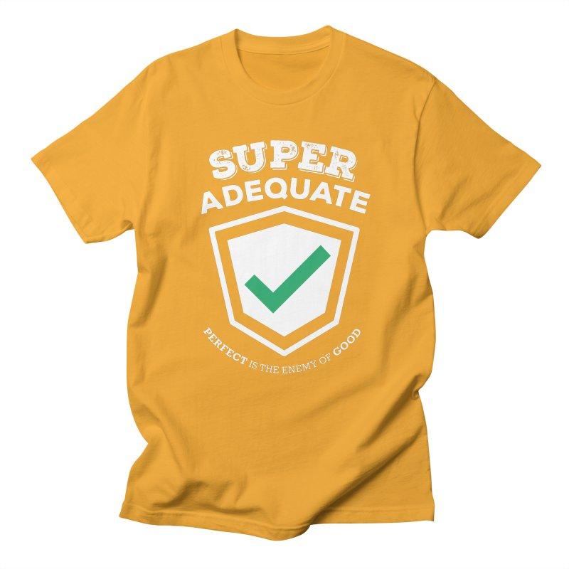 Super Adequate (light) Women's Regular Unisex T-Shirt by ashsans art & design shop