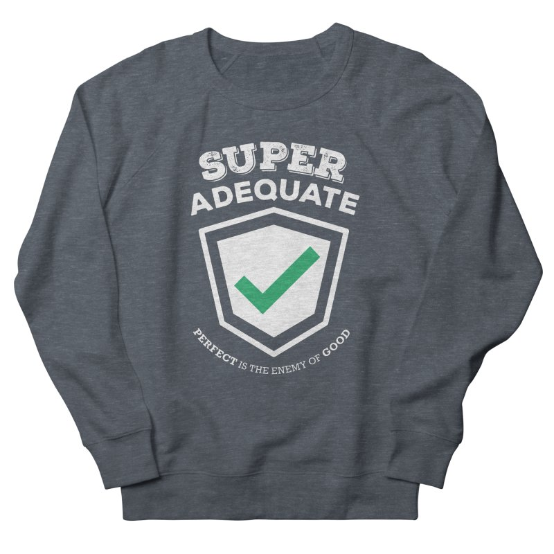 Super Adequate (light) Women's French Terry Sweatshirt by ashsans art & design shop