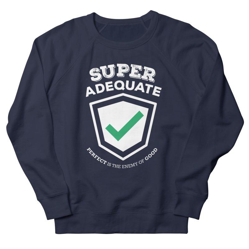 Super Adequate (light) Women's French Terry Sweatshirt by ashsans art & design shop