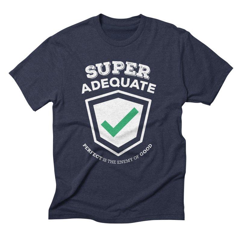Super Adequate (light) Men's Triblend T-Shirt by ashsans art & design shop