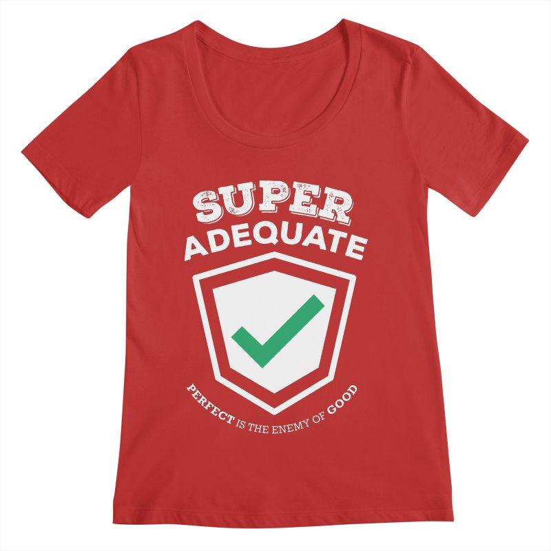 Super Adequate (light) Women's Regular Scoop Neck by ashsans art & design shop