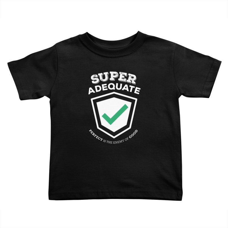 Super Adequate (light) Kids Toddler T-Shirt by ashsans art & design shop