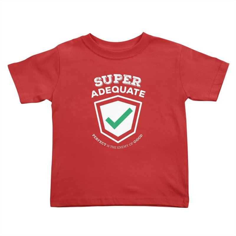 Super Adequate (light) Kids Toddler T-Shirt by ashsans art & design shop