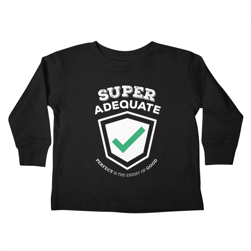 Super Adequate (light) Kids Toddler Longsleeve T-Shirt by ashsans art & design shop
