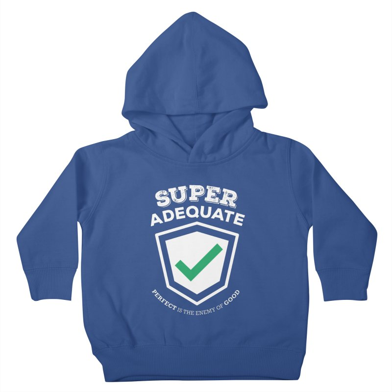 Super Adequate (light) Kids Toddler Pullover Hoody by ashsans art & design shop