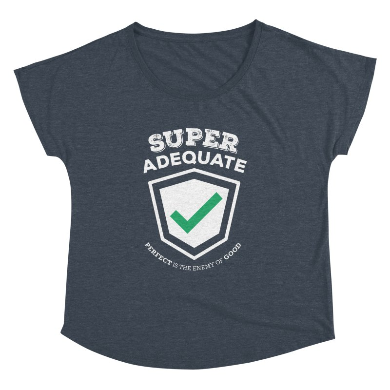 Super Adequate (light) Women's Dolman Scoop Neck by ashsans art & design shop