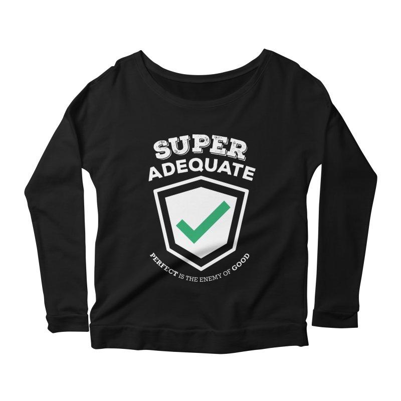 Super Adequate (light) Women's Scoop Neck Longsleeve T-Shirt by ashsans art & design shop