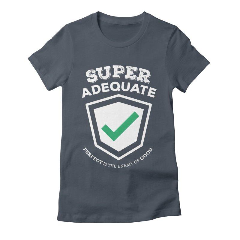 Super Adequate (light) Women's T-Shirt by ashsans art & design shop