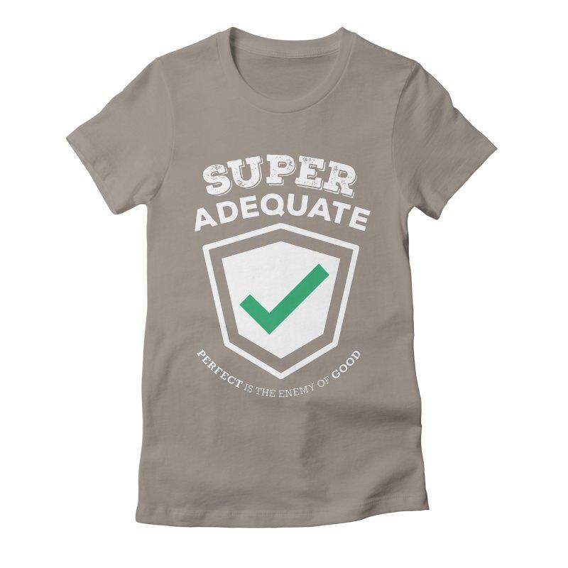Super Adequate (light) Women's Fitted T-Shirt by ashsans art & design shop
