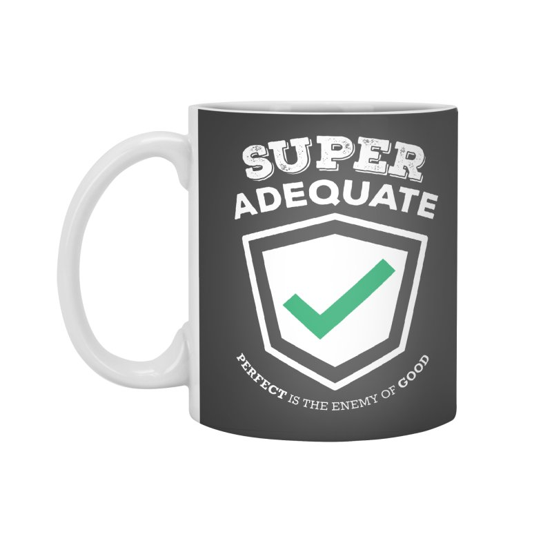 Super Adequate (light) Accessories Standard Mug by ashsans art & design shop