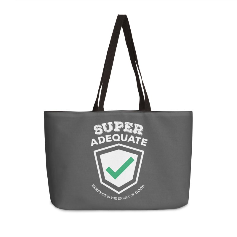 Super Adequate (light) Accessories Weekender Bag Bag by ashsans art & design shop
