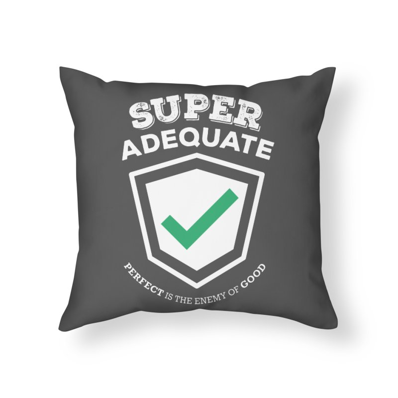 Super Adequate (light) Home Throw Pillow by ashsans art & design shop