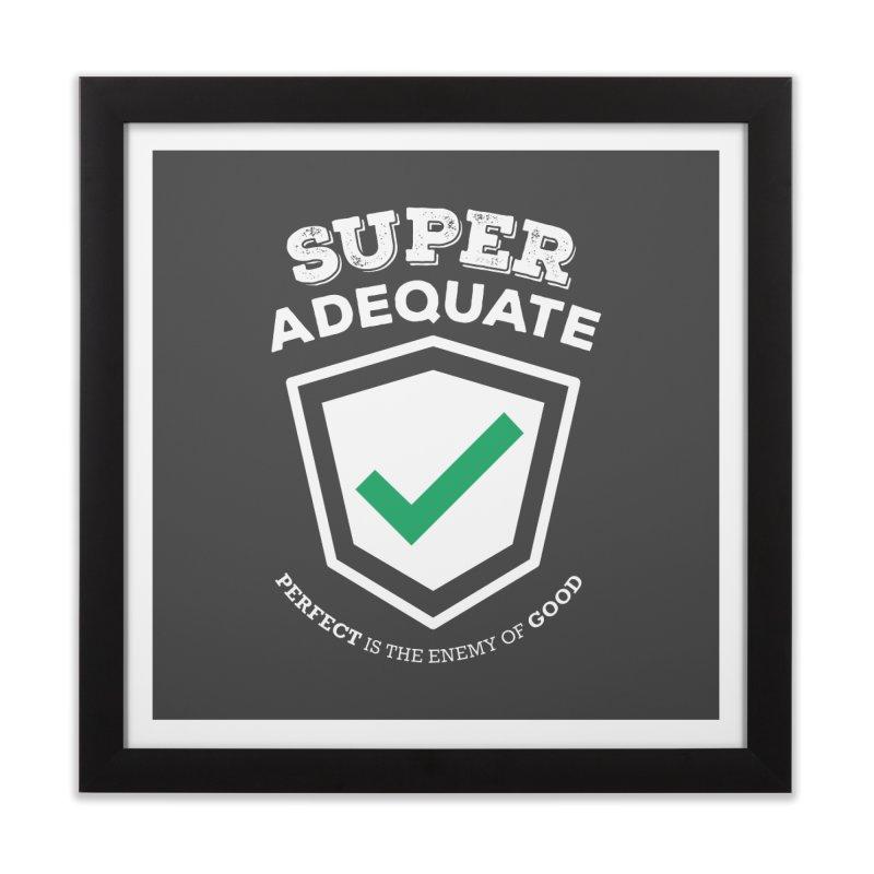 Super Adequate (light) Home Framed Fine Art Print by ashsans art & design shop