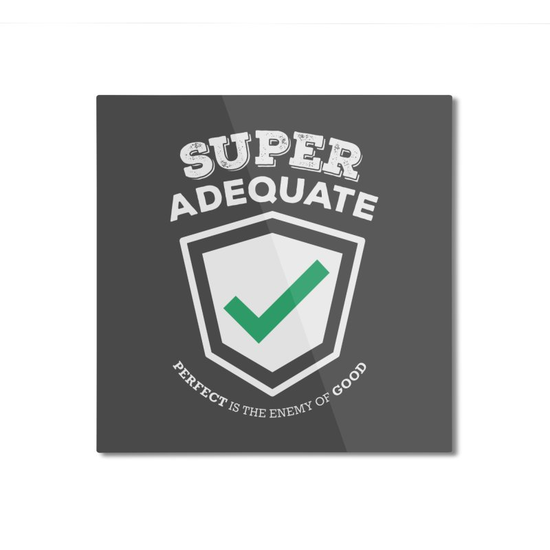 Super Adequate (light) Home Mounted Aluminum Print by ashsans art & design shop
