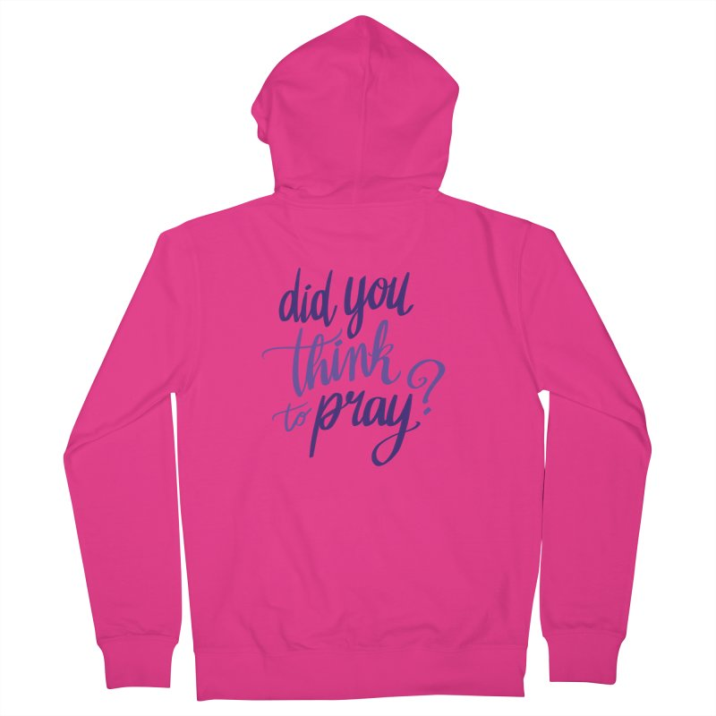 Did You Think To Pray? Men's French Terry Zip-Up Hoody by ashsans art & design shop