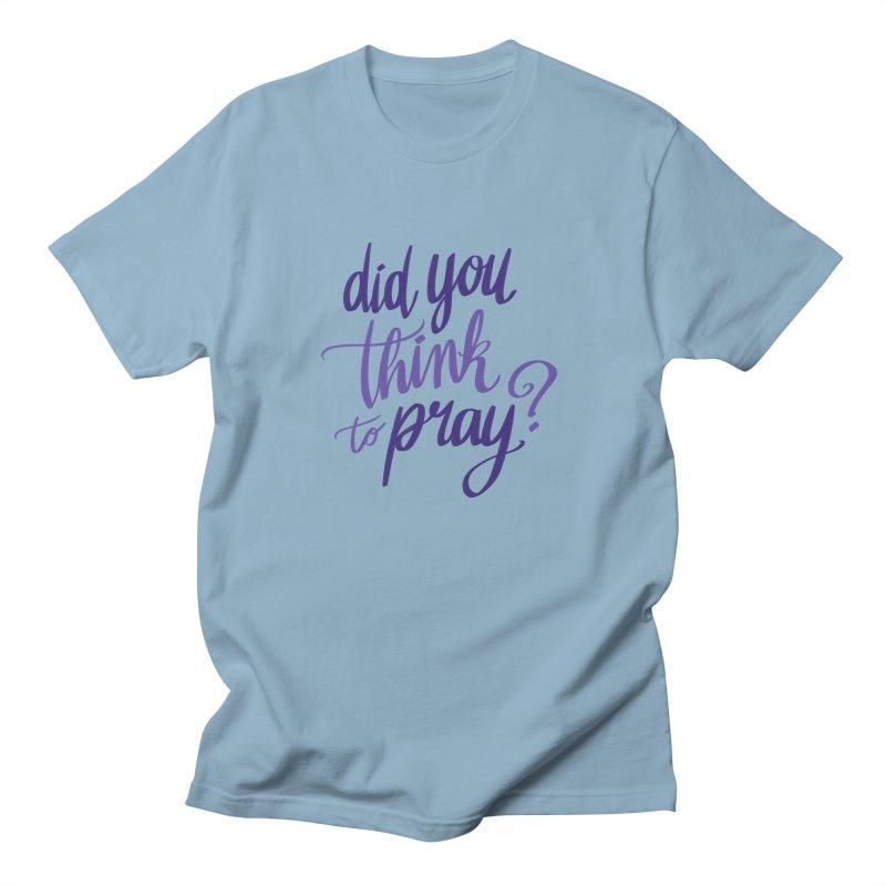 Did You Think To Pray? Men's Regular T-Shirt by ashsans art & design shop