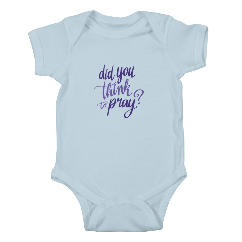 Did You Think To Pray? Kids Baby Bodysuit by ashsans art & design shop