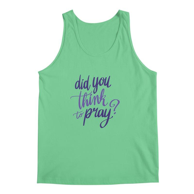Did You Think To Pray? Men's Regular Tank by ashsans art & design shop