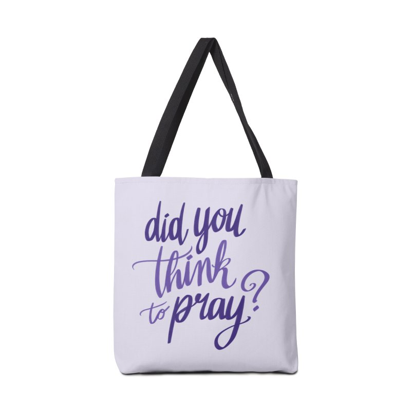 Did You Think To Pray? Accessories Tote Bag Bag by ashsans art & design shop