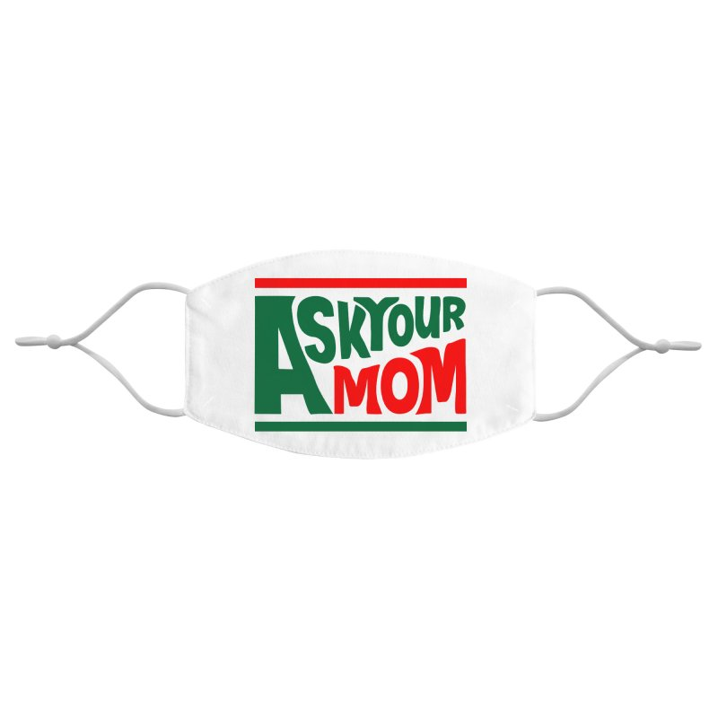 Do the Mom Accessories Face Mask by Ask Your Mom's Artist Shop
