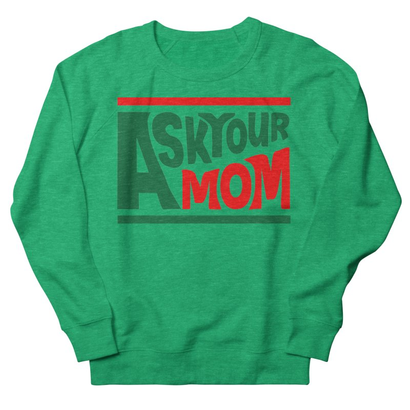 Do the Mom Men's Sweatshirt by Ask Your Mom's Artist Shop