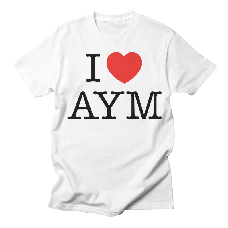 I Love AYM Men's T-Shirt by Ask Your Mom's Artist Shop