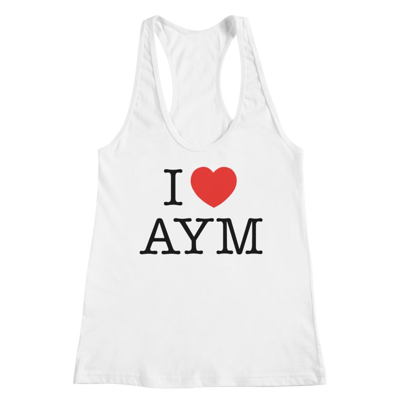 I Love AYM Women's Tank by Ask Your Mom's Artist Shop