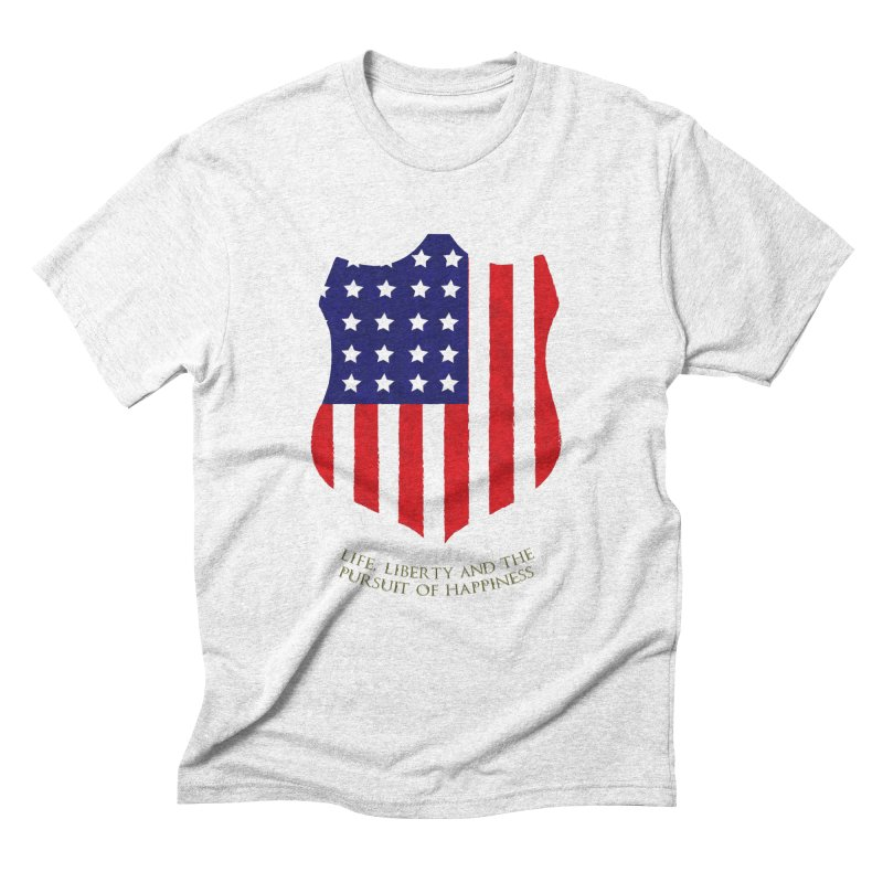 Life, Liberty, and the pursuit of Happiness Men's Triblend T-shirt by asolecreative's Artist Shop