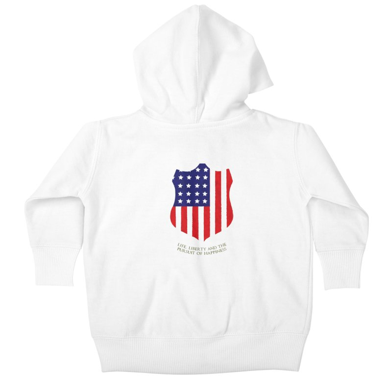Life, Liberty, and the pursuit of Happiness Kids Baby Zip-Up Hoody by asolecreative's Artist Shop