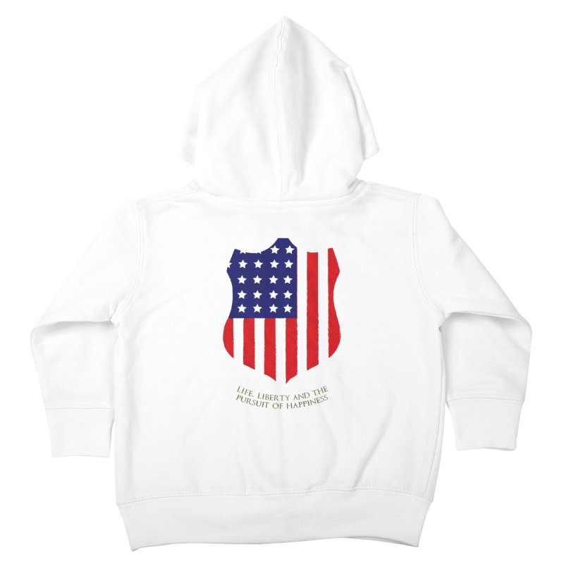 Life, Liberty, and the pursuit of Happiness Kids Toddler Zip-Up Hoody by asolecreative's Artist Shop